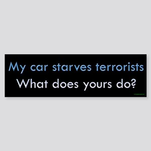 My Car Starves Terrorists Bumper Sticker