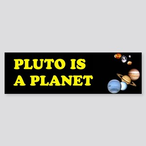 Pluto Is A Planet Bumper Sticker