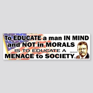 Teddy Roosevelt Quote - To Educate a Man Sticker (