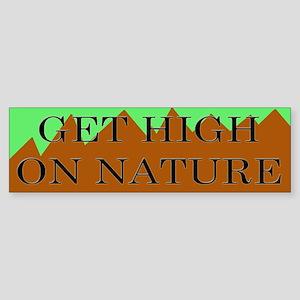 Get High on Nature Bumper Sticker
