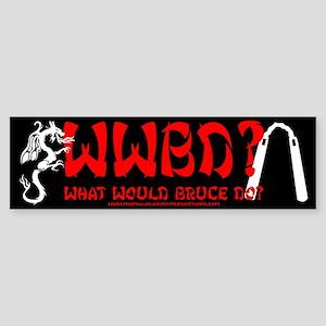 What Would Bruce Do? Bumper Sticker