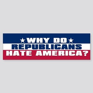 REPUBLICANS HATE AMERICA Bumper Sticker