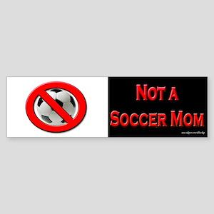 Not a Soccer Mom BW Bumper Sticker