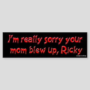Better Off Dead - Mom Blew Up Bumper Sticker