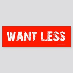 Want Less Red Bumper Sticker