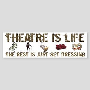 Theatre is Life Bumper Sticker