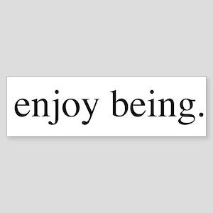 Enjoy Being Sticker (Bumper)