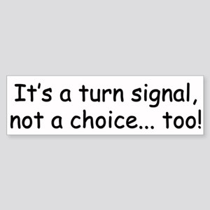 Turn Signal 1.0 Bumper Sticker