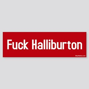 fuck Halliburton Bumper Sticker