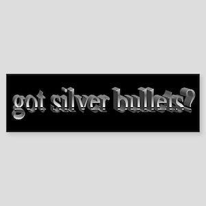 got silver bullets Bumper Sticker