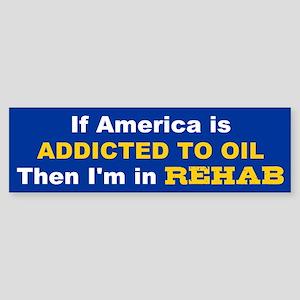 Addicted to Oil Bumper Sticker