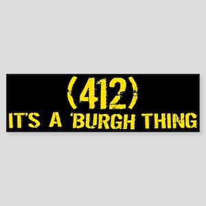 412 It's a Burgh Thing Bumper Sticker