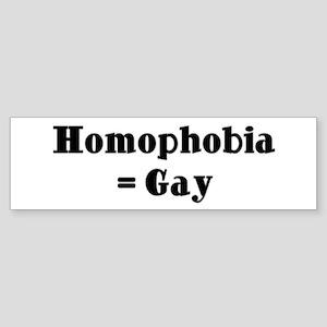 Homophobia = Gay Bumper Sticker