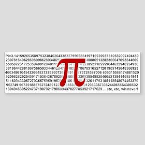 Pi = 3.1415926535897932384626 Bumper Sticker