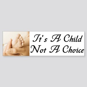"""It's A Child Not A Choice"" Sticker"