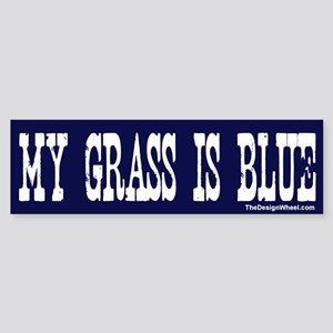 Famous My Grass Is Blue Bumper Sticker
