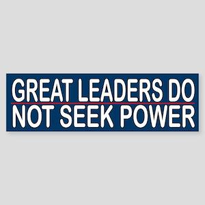 Great Leaders Do Not Seek Power