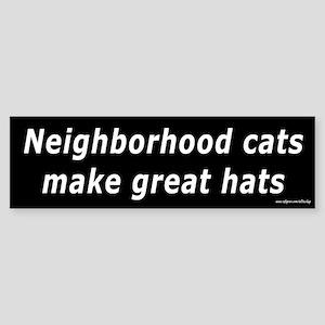 Neighborhood Cats Make Great Hats Bumper Sticker