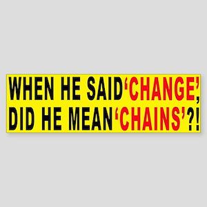 WHEN HE SAID CHANGE... Bumper Sticker