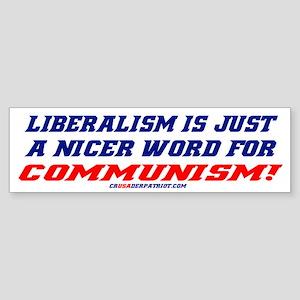 LIBERALISM IS COMMUNISM! Bumper Sticker