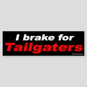 I Brake For Tailgaters (sticker)