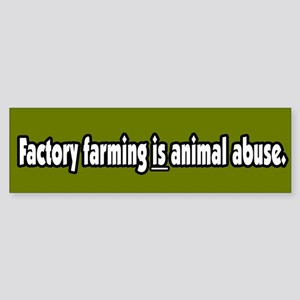 Factory Farm Animal Abuse Vegetarian BumperSticker