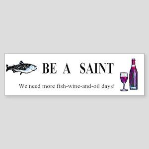 Be A Saint Bumper Sticker