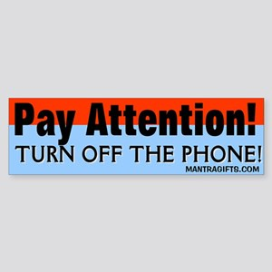TURN OFF THE PHONE! Bumper Sticker