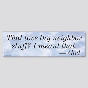 Love Thy Neighbor Sticker (Bumper)