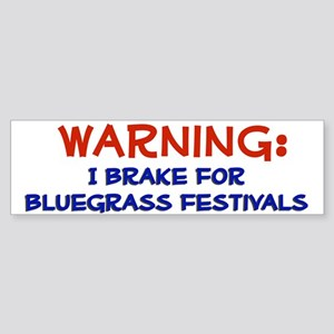"""I Brake for Bluegrass Festivals"" Bumper Sticker"