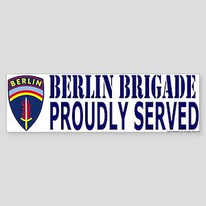 Proudly Served Berlin Brigade BumperSticker