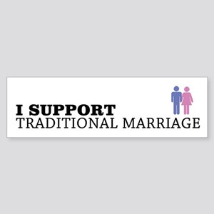 I Support Traditional Marriage Bumper Sticker