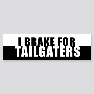 I BRAKE for TAILGATERS Sticker (Bumper)
