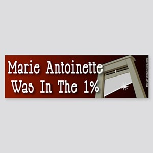 """"""" Marie Antoinette was in the 1%"""" Sticke"""