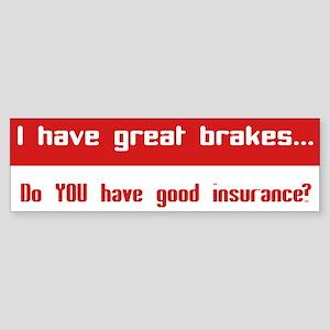 Great Breaks Good Insurance Sticker (Bumper)