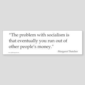 Problem with Socialism II Bumper Sticker