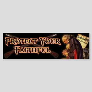 Protect Your Faithful Sticker (Bumper)