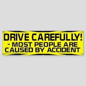 'Drive Carefully' Funny Bumper Sticker