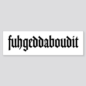 fuhgeddaboudit Sticker (Bumper)