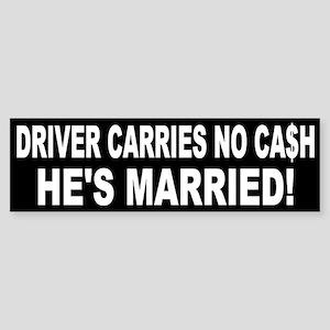Driver Carries No Cash - He's Married! Sticker (Bu