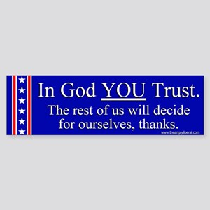 In God YOU Trust Bumpersticker
