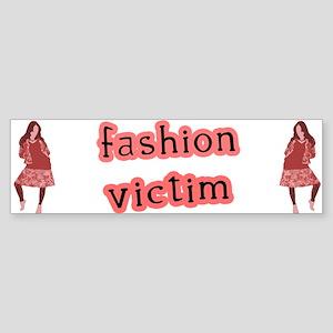 Fashion Victim Bumper Sticker