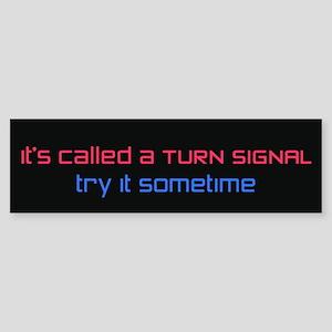 Called A Turn Signal Bumper Sticker