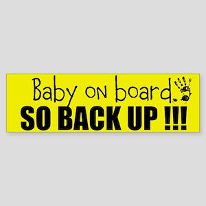 Baby On Board, So Back Up Bumper Sticker