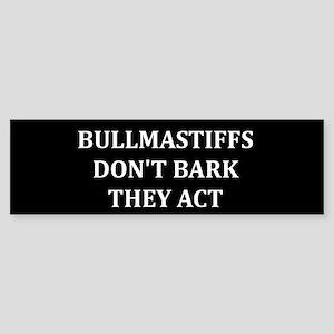 Bullmastiffs Don't Bark Bumper Sticker