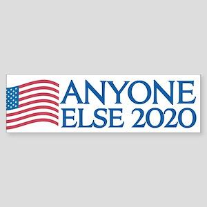Anyone Else 2020 Bumper Sticker