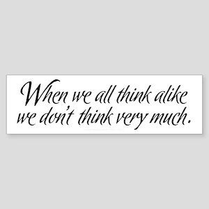 Thinking Alike Bumper Sticker
