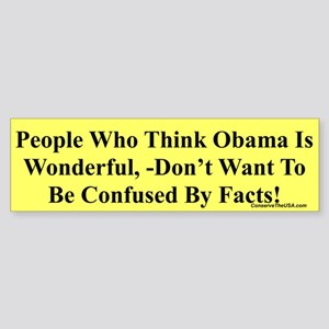 """""""Confused By Facts"""" Bumper Sticker"""
