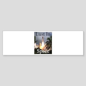 Lust in Space Bumper Sticker