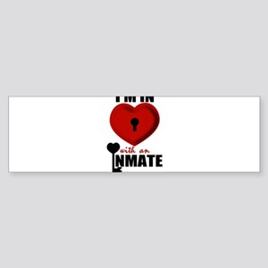I'm In Love With An Inmate Bumper Sticker